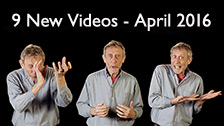 9 New Videos For April & May