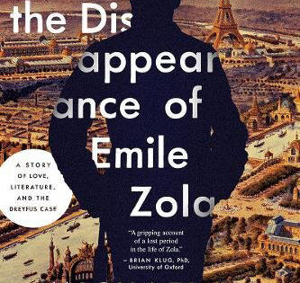 The Disappearance of Emile Zola: Love, Literature, and the Dreyfus Case