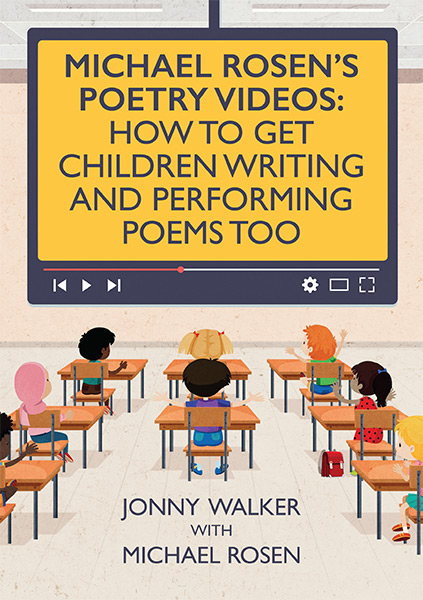 Michael Rosen's Poetry Videos: How To Get Children Writing and Performing Poems Too